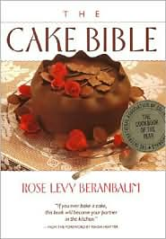 Rose Levy Beranbaum - The Cake Bible
