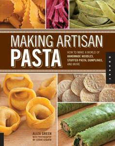 Making Artisan Pasta by Aliza Green